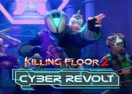 Killing Floor Cyber Revolt Crack