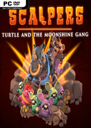SCALPERS Turtle & the Moonshine Gang Free Download