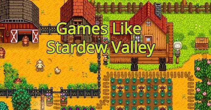 Best Games Like Stardew valley