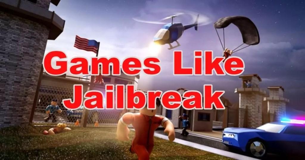 10 Best Games Like Jailbreak For Roblox & PC In 2021