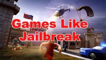Games like Jailbreak