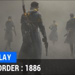 『The Order: 1886』36分に及ぶCam撮りプレイ動画