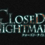 【PS4/Switch】日本一ソフトウェアの実写ホラーADV『クローズド・ナイトメア』ティザームービー公開!