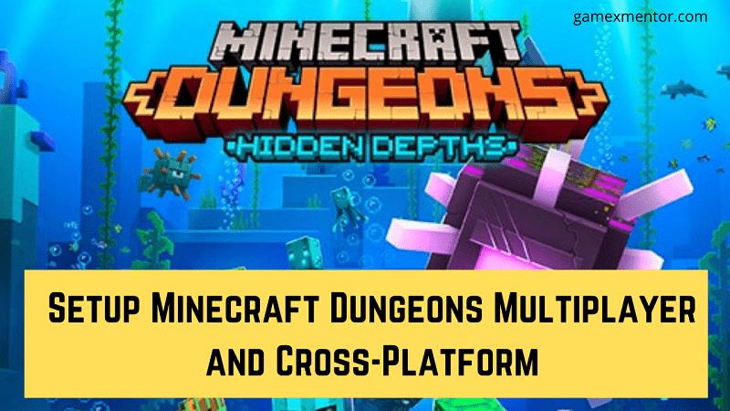Setup Minecraft Dungeons Multiplayer and Cross-Platform