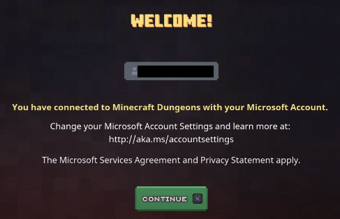 you have connected to Minecraft dungeons with your Microsoft account successfully