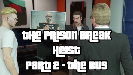 The Prison Break Heist Part 2 The Bus