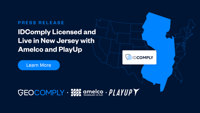 GeoComply's IDComply Solution for KYC Licensed in New Jersey and Launched with Amelco and PlayUp