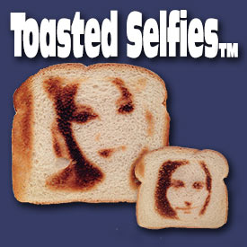 Toasted Selfies (Burntimpressions.com)