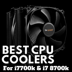 Best CPU Cooler For The i7 7700k & i7 8700k (Liquid & Air)