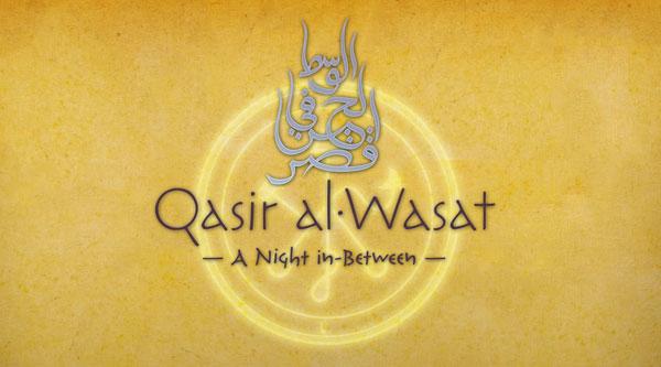 A Magia De Qasir al-Wasat: A Night in-Between