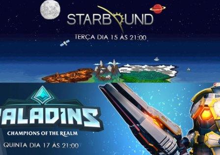 Transmissões Da Semana: Starbound e Paladins