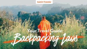 Backpacking Laos: A Full Travel Guide for You