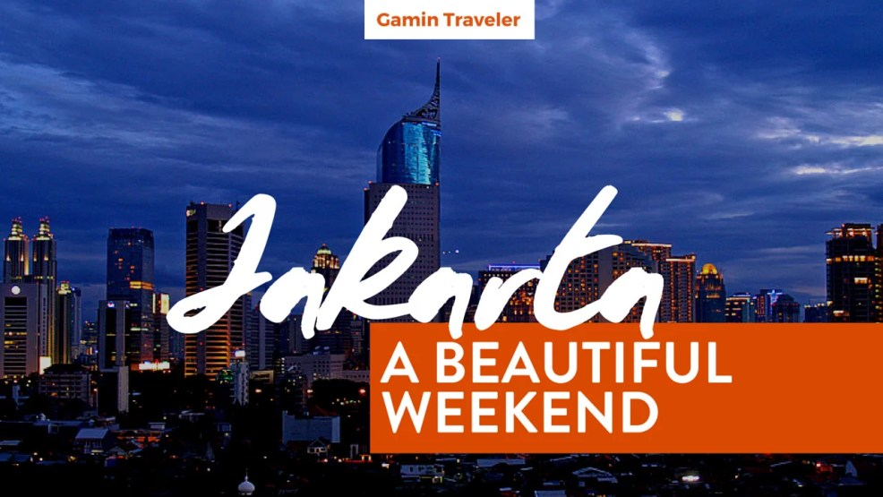 A beautiful weekend traveling in Jakarta Indonesia - Featured