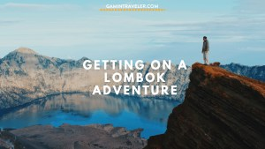 A Lombok Adventure – Mount Rinjani, Tugu and more
