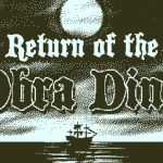 Return of the Obra Dinn:ガチの探偵業ってのは、こんなにつらいものなのか。【ゲーム探偵が選ぶおススメ謎解きゲーム】