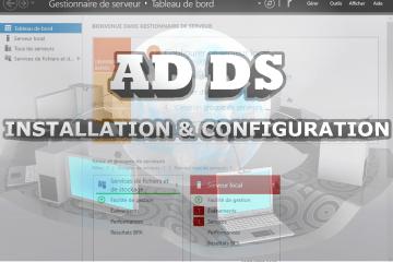 AD DS installation et configuration