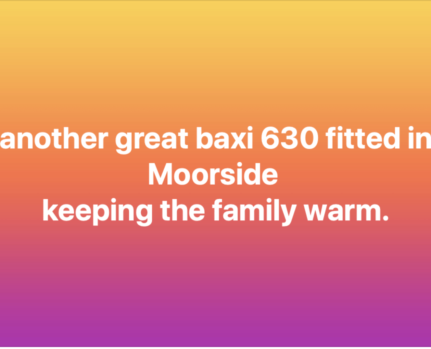 Baxi 630 fitted in Moorside