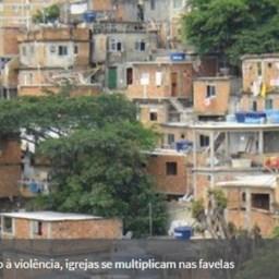 Em meio à violência, igrejas evangélicas se multiplicam nas favelas