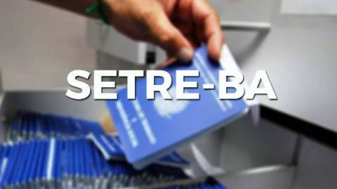 Processo Seletivo SETRE-BA 2019: saiu edital