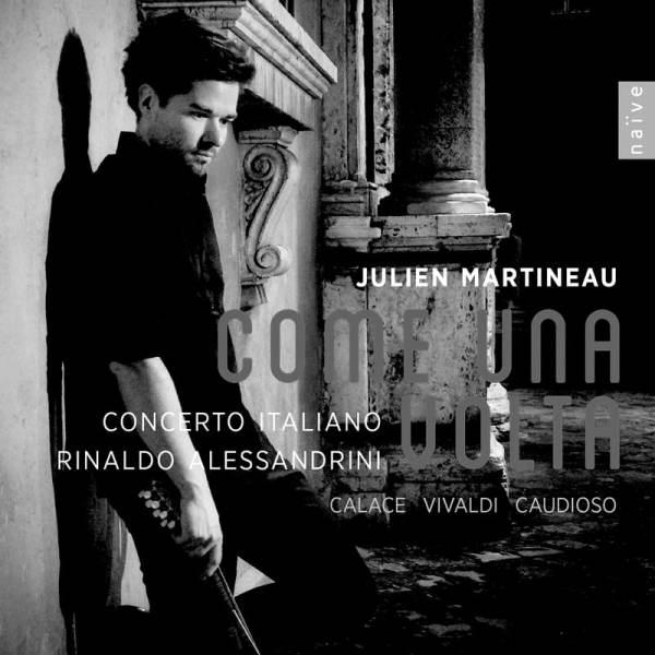 Come una volta Julien Martineau, concerto italiano, Rinaldo Alessandrini