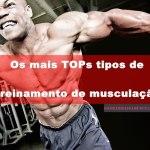 Os mais TOPs tipos de treinamento de musculação #avançado