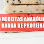 3 Receitas Anabólicas Barra de proteínas para você não catabolizar
