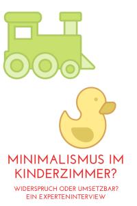 Minimalismus im Kinderzimmer? Tipps von einer Interior Designerin über eine minimalistische Kinderzimmergestaltung, wie viel Spielzeug Kinder brauchen und wie man Stauraum Lösungen für die Sammlungen von kleinen kindern findet.