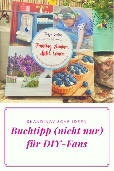 Buchtipp: Ein Buch zum Basteln, Kochen, Backen und Werken. DIY Ideen mit Skandinavien-Feeling, Dekoideen und Bastelanleitungen.