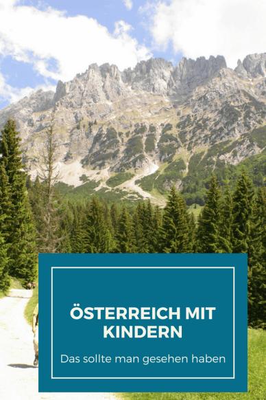 Österreich mit Kindern: Reisetipps für den Familienurlaub und diese Reise mit kleinen Kindern. Sehenswürdigkeiten und Insidertipps