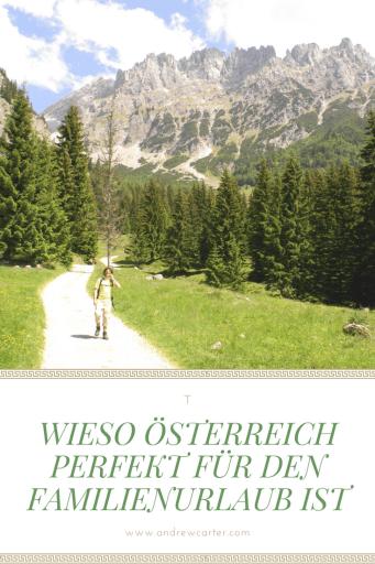 FAmilienurlaub in Österreich: Reisetipps, Sehenswürdigkeiten, Insidertipps für den Urlaub in Österreich.
