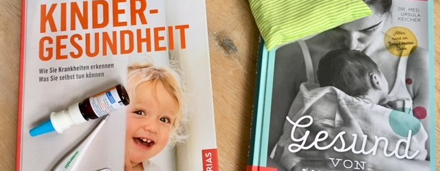 empfehlenswerte Bücher zum Thema Kindergesundheit und Babygesundheit. Begleiter durch die ersten Jahre mit Baby und kindern -Buchtipps für Eltern