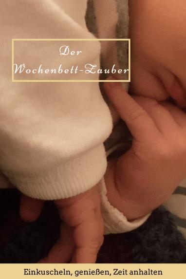 Das Wochenbett und die erste Zeit mit Neugeborenen Baby genießen: Tipps für das Kuscheln und Gedanken über das Besondere Ankommen