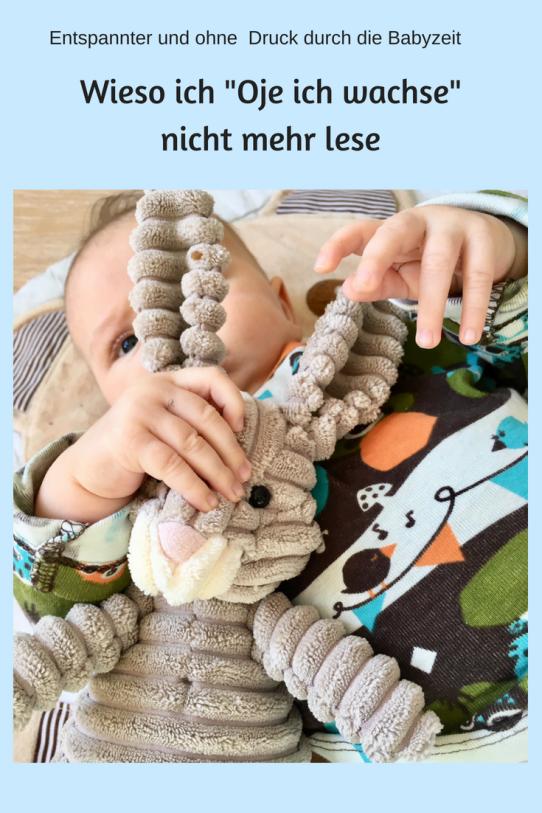 Weniger Druck in der Babyzeit: Entspannter leben mit Baby indem man sich nicht vergleicht und nicht ständig an Schübe und Entwicklungsmeilensteine denkt. Wieso Oje ich wachsen ein total überschätzter Erziehungsratgeber ist und Eltern nur unnötig unter STress setzt.