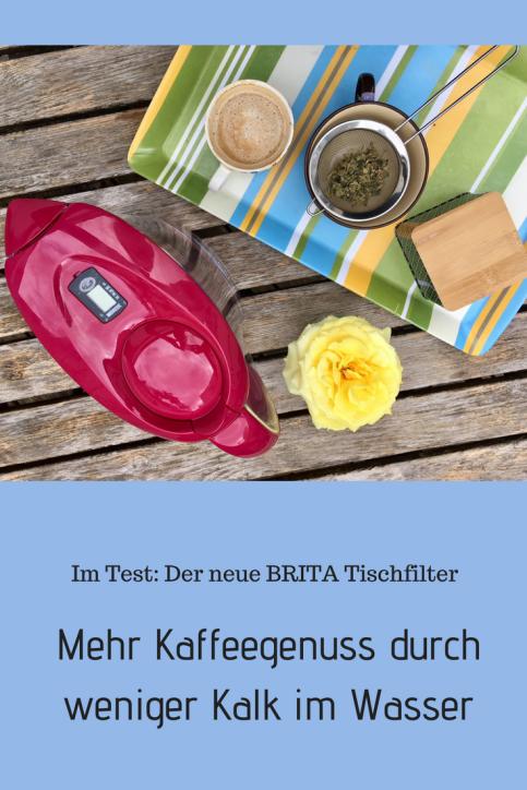 Werbung - wir haben den neuen BRITA Tischfilter getestet - wie er den Geschmack von Kaffee verbessert durch RAusfiltern von Kalk und auch den Tee verbessert