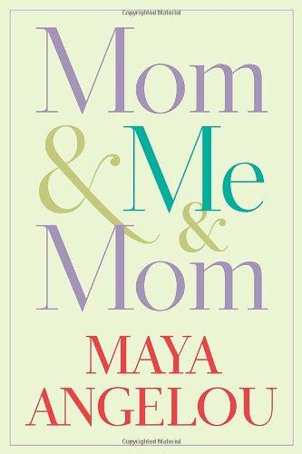 Maya Angelou's Mom & Me & Mom Book