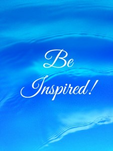 "Image with quote that says ""Be Inspired"""