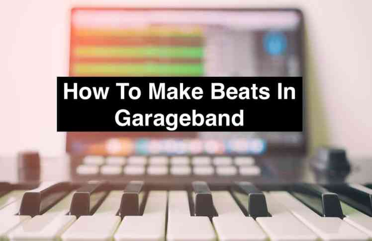 How To Make Beats In Garageband - Garageband Professional
