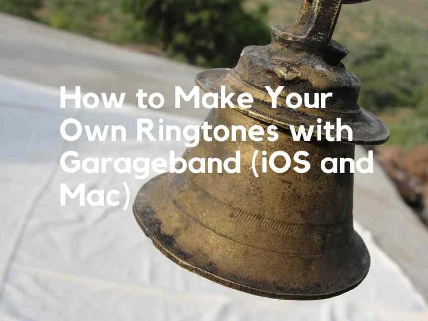 How To Make Ringtones With Garageband (Mac and iOS) -