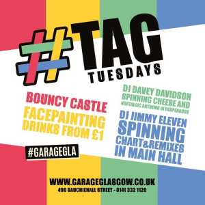 #Tag Tuesdays at The Garage Glasgow