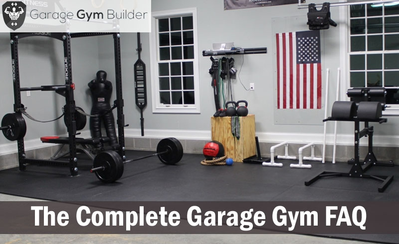 The Complete Garage Gym Faq All Your Questions Answered