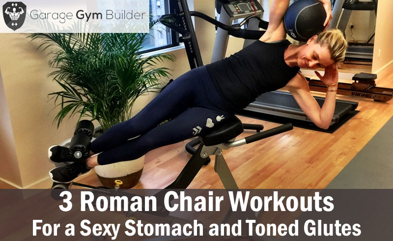 chair gym setup brown plastic adirondack chairs 3 roman workouts for a sexy stomach and toned glutes
