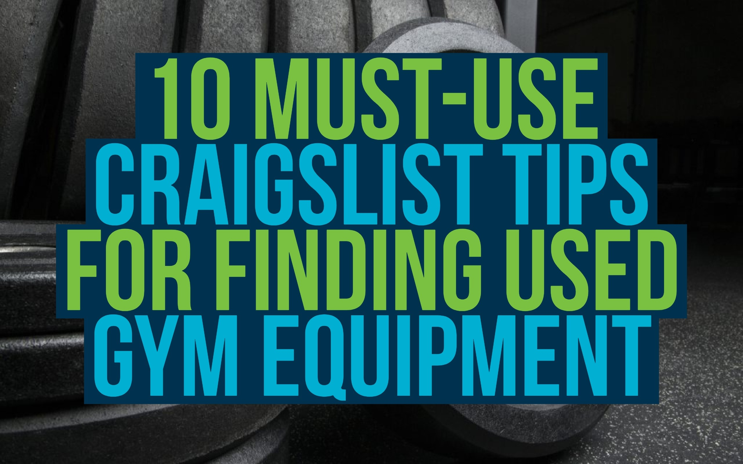 Must use craigslist tips for finding used gym equipment