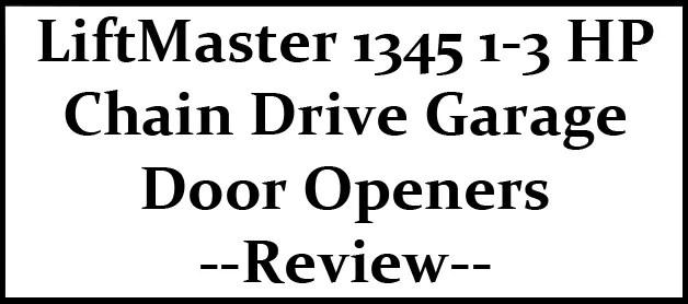 LiftMaster 1345 1/3 HP Chain Drive Garage Door Openers Review