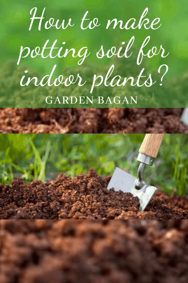 How to make potting soil for indoor plants