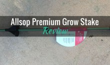 Allsop Premium Grow Stake: Product Review
