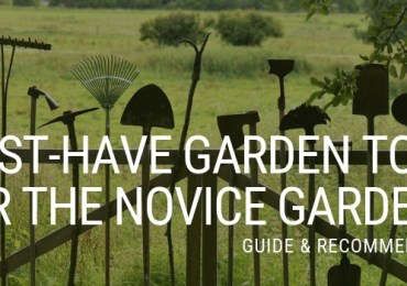 Must have gardening tools for the novice gardener