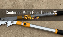 Centurion Multi-Gear Lopper 2X: Product Review
