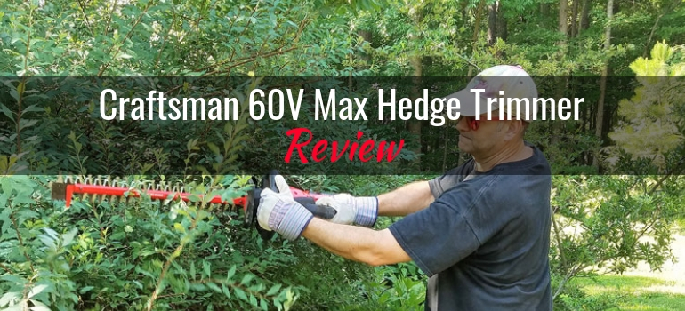 Craftsman 60V Max Hedge Trimmer featured