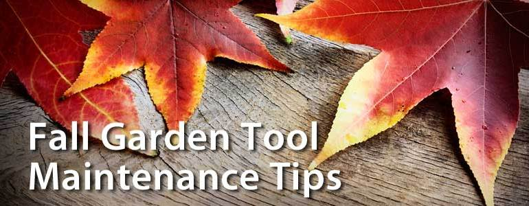 Fall garden tool maintenance tips