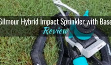 Gilmour Hybrid Impact Sprinkler with Base: Product Review